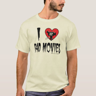 I Love Bad Movies T-Shirt