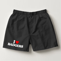 I LOVE BADGERS BOXERS