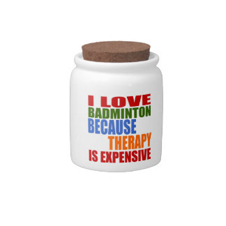 I Love Badminton Because Therapy Is Expensive Candy Jar