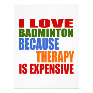 I Love Badminton Because Therapy Is Expensive Letterhead