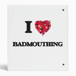 I Love Badmouthing Vinyl Binders