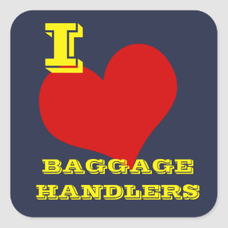 """I Love Baggage Handlers"" Luggage Square Sticker"