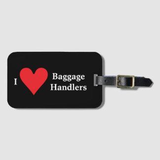 I Love Baggage Handlers Luggage Tag