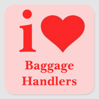 I Love Baggage Handlers Square Sticker