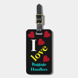 I love Baggage Handlers Travel Hearts Bag Tag