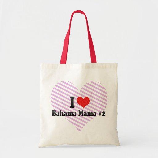 I Love Bahama Mama #2 Bags