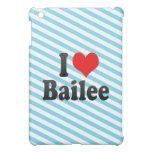 I love Bailee iPad Mini Covers
