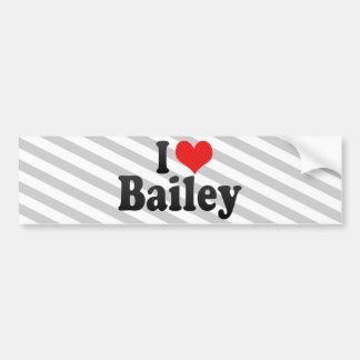 I Love Bailey Bumper Sticker