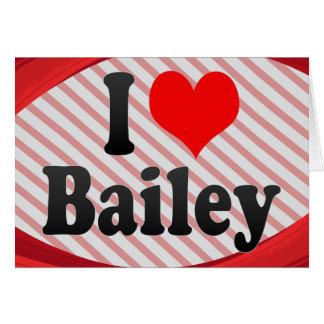 I love Bailey Card