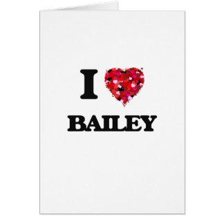 I Love Bailey Greeting Card
