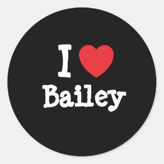 I love Bailey heart T-Shirt Classic Round Sticker