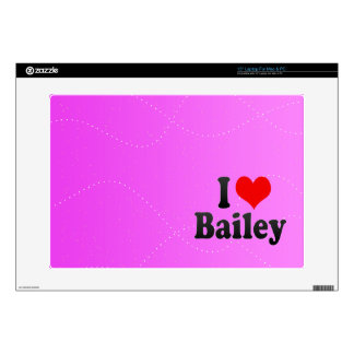"""I love Bailey Decals For 15"""" Laptops"""