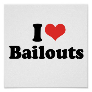 I LOVE BAILOUTS - .png Print