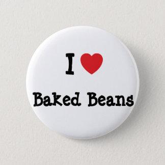 I love Baked Beans heart T-Shirt Pinback Button