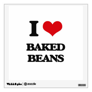 I love Baked Beans Room Decal