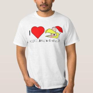 I love Baked Chicken T-Shirt