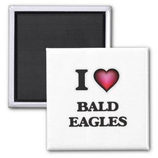 I Love Bald Eagles Magnet