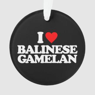 I LOVE BALINESE GAMELAN ORNAMENT