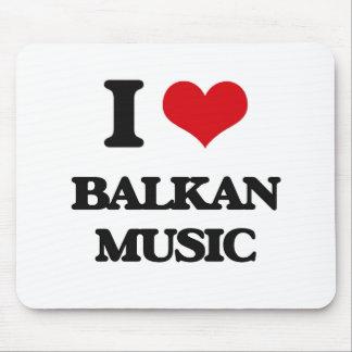 I Love BALKAN MUSIC Mousepad