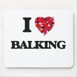 I Love Balking Mouse Pad