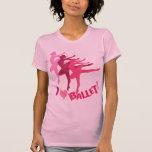 I love Ballet T-shirts