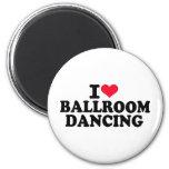 I love Ballroom dancing Refrigerator Magnets