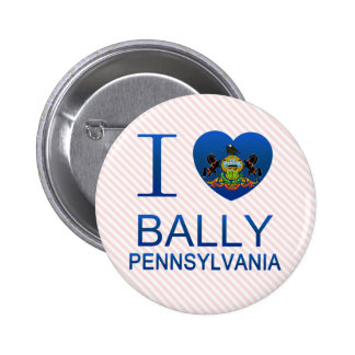 I Love Bally, PA Buttons