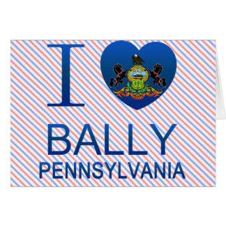 I Love Bally, PA Cards