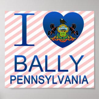 I Love Bally, PA Posters