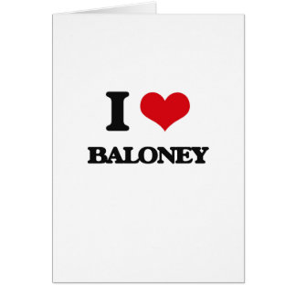 I Love Baloney Greeting Card