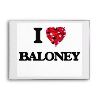 I Love Baloney Envelopes