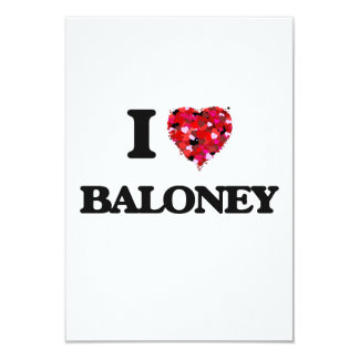 I Love Baloney 3.5x5 Paper Invitation Card