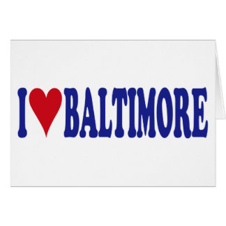 I Love Baltimore Cards