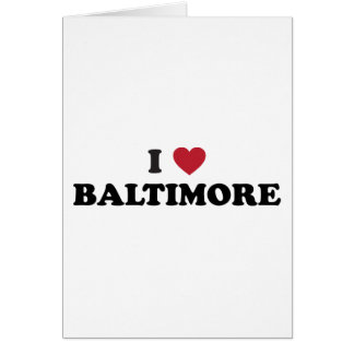 I Love Baltimore Maryland Card