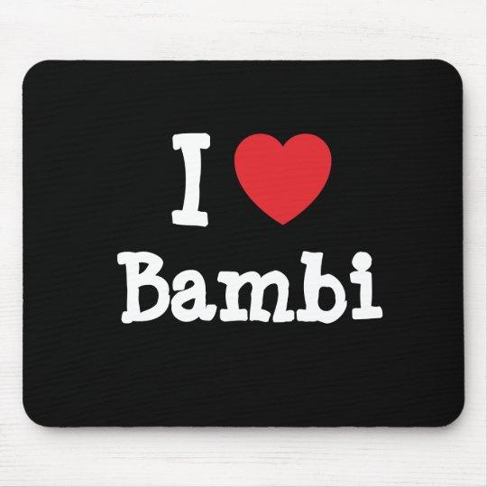 I love Bambi heart T-Shirt Mouse Pad