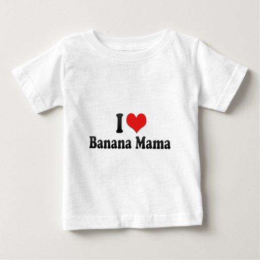 I Love Banana Mama Tees
