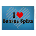 I Love Banana Splits Greeting Card
