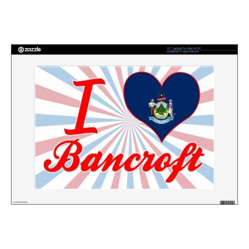 "I Love Bancroft, Maine 15"" Laptop Decals"
