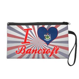 I Love Bancroft, Maine Wristlets