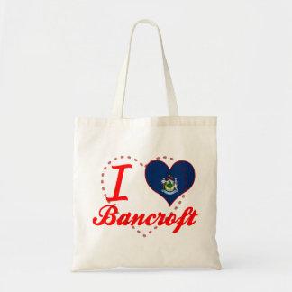 I Love Bancroft, Maine Bags