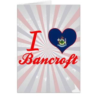 I Love Bancroft, Maine Greeting Card