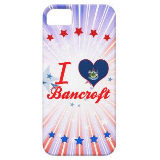 I Love Bancroft, Maine iPhone 5 Case