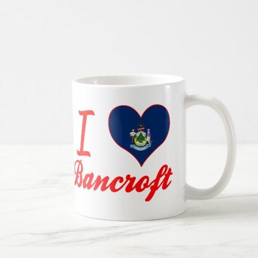 I Love Bancroft, Maine Classic White Coffee Mug