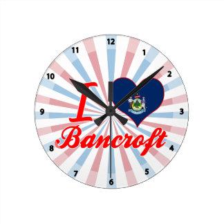I Love Bancroft, Maine Clocks