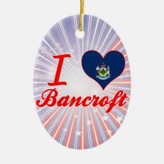 I Love Bancroft, Maine Double-Sided Oval Ceramic Christmas Ornament