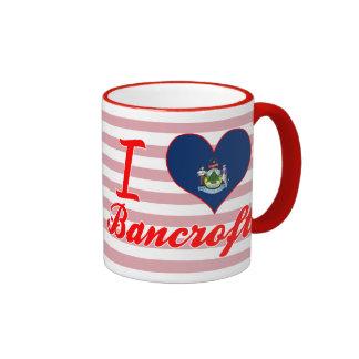 I Love Bancroft, Maine Ringer Coffee Mug