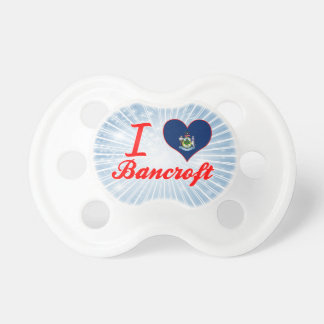 I Love Bancroft, Maine Baby Pacifiers
