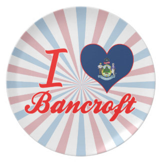 I Love Bancroft, Maine Party Plates