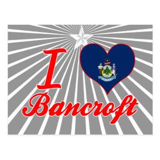 I Love Bancroft, Maine Postcard