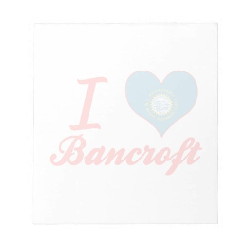 I Love Bancroft, South Dakota Memo Notepad